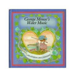 George Mouse's Water Music (Tales of Georg... by Buchanan Heather S. 0416539203