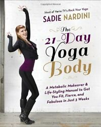 The 21-Day Yoga Body: A Metabolic Makeover and Lif