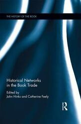 The History of the Book: Historical Networks in the Book Trade by Catherine...