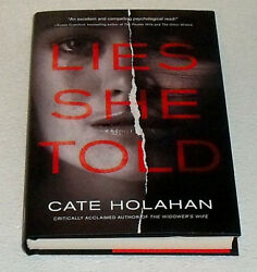 Lies She Told Book by Cate Holahan Hardback NEW Hardcover