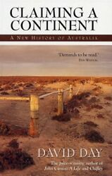 CLAIMING A CONTINENT. A New History of Australia.