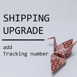 JAPAN Shipping Upgrade  add a tracking number