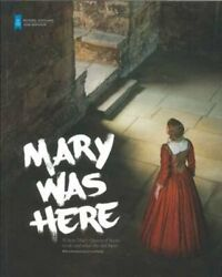 Mary Was Here: Where Mary Queen of Scots Went and What She Did ... by Sally Gall