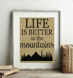 Life Is Better In The Mountains 100% BURLAP Cabin Wall Decor Mountains UNFRAMED