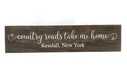 Customized quot;Country Roads Take Me Homequot; Rustic Wood Sign Hometown Country Decor $20.00