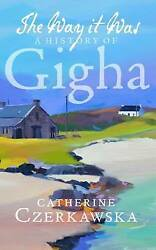 The Way It Was. A History of Gigha by Czerkawska Catherine (Paperback book 201