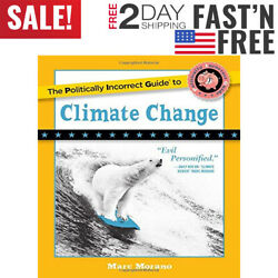 The Politically Incorrect Guide to Climate Change by Marc Morano Paperback NEW