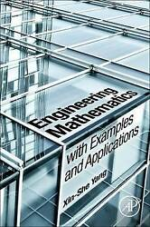 Engineering Mathematics with Examples and Applications by Yang Xin-She (School