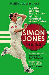 The Test. My Life and the Inside Story of the Greatest Ashes Series by Jones S