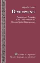 Developments. Encounters of Formation in the Latin American and HispanicLatino
