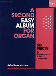 A Second Easy Album for Organ. Six pieces by contemporary British composers (She