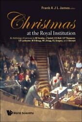 Christmas At The Royal Institution: An Anthology Of Lectures ... by UK) Hardback