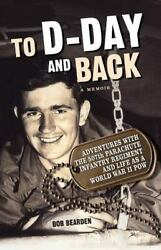 To D-Day and Back: Adventures with the 507th Parachute Infantry Regiment and Lif