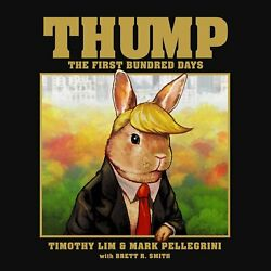 Thump : The First Bundred Days by Mark Pellegrini Brett R. Smith and Timothy...