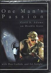 One Man's Passion with Cyril S. Adams on Double Guns w Dan Carlisle Ed Arrighi