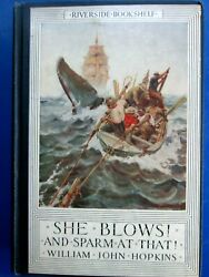 1926 She Blows! And Sparm At That! Hardcover Whaling Book William Hopkins