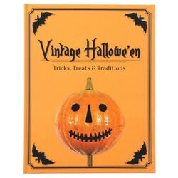 Vintage Halloween - Tricks Treats & Traditions.  A New Boutique Art Book!