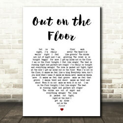 Out On The Floor White Heart Song Lyric Print $10.95