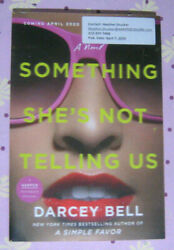 Something She's Not Telling Us by Darcey Bell (A Simple Favor) 2020 ARC Paperbac