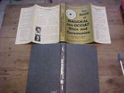 THE BOOK OF MAGICAL MAGICKAL AND OCCULT RITES AND CEREMONIES 1st 1980 A'MORELLI