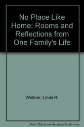 No Place Like Home Rooms and Reflections from One Family s Life $4.29