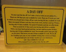 """Custom Signs Plastic """"A Day Off"""" Easily Framed $25.00"""