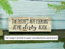 Rustic Kitchen Sign DISHES ARE LOOKING AT ME DIRTY funny v farmhouse 8x3quot; $14.99