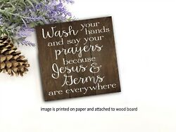 Wash Your Hands and say Your Prayers Sign Bathroom Decor Wall Art Kitchen 5x5quot; $11.99