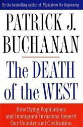 The Death of the West: How Dying Populations and Immigrant Invasions Imperil Our
