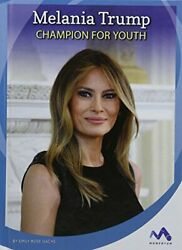 Melania Trump Champion for Youth Influential First Ladies $6.70