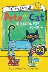 Pete the Cat: Too Cool for School My First I Can Read $3.49