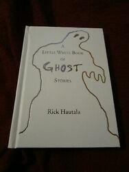 A Little White Book of Ghost Stories by Rick Hautala 2015 HC SIGNED limited $44.00