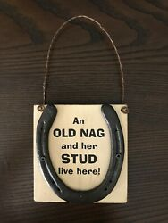 quot;An Old Nag and Her Stud Live Herequot; Wood amp; Horseshoe Western Hanging Sign $14.99