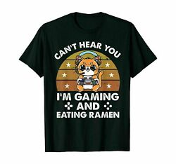 Cat Can#x27;t Hear You I#x27;m Gaming And Eating Ramen T Shirts Cotton Trend 2021 $10.50