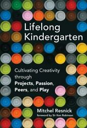 Lifelong Kindergarten: Cultivating Creativity through Projects Passion Pee... $4.47
