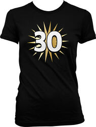 30 Thirtieth Thirty Years Old Happy Birthday Party Juniors Girls T shirt $16.95