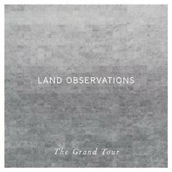 Land Observations - The Grand Tour (NEW CD)