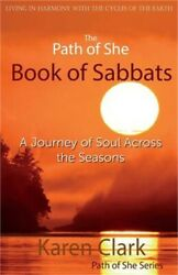 The Path of She Book of Sabbats: A Journey of Soul Across the Seasons (Paperback