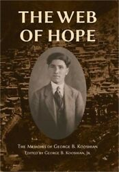 The Web of Hope: The Memoirs of George Kooshian His Birth and Education in Turk