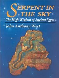 Serpent in the Sky: The High Wisdom of Ancient Egypt Paperback or Softback $18.83