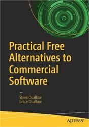 Practical Free Alternatives to Commercial Software Paperback or Softback