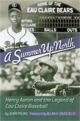 Summer Up North: Henry Aaron and the Legend of Eau Claire Baseball Paperback or $19.09