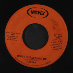 MAKERS: Don't Challenge Me  You're Shy 45 Hear! (light scuffs & rub marks on a