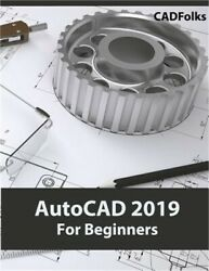 AutoCAD 2019 for Beginners (Paperback or Softback)