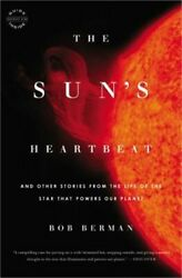 The Sun#x27;s Heartbeat: And Other Stories from the Life of the Star That Powers Our $18.16