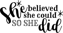 She Believed She could so she Did Vinyl Decal Mugs Water Bottles Car