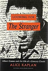 Looking for The Stranger: Albert Camus and the Lif