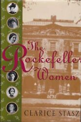 The Rockefeller Women: Dynasty of Piety Privacy and Service By Clarice Stasz $17.25