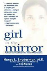 Girl in the Mirror : Mothers and Daughters in the Years of Adolescence