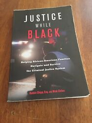 Justice While Black : Helping African-American Families Navigate and Survive the